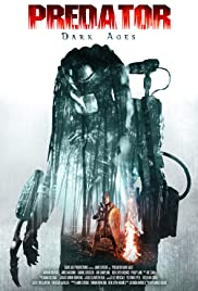 Predator Dark Ages (2015) Poster - Movie Forum, Cast, Reviews