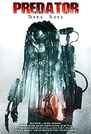 Predator Dark Ages(2015) Poster - Movie Forum, Cast, Reviews