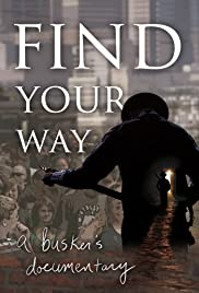 Find Your Way: A Busker's Documentary Poster