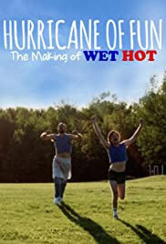 Hurricane of Fun: The Making of Wet Hot (2015) Poster - Movie Forum, Cast, Reviews
