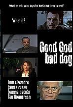 Good God Bad Dog