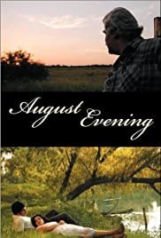 August Evening (2007) Poster - Movie Forum, Cast, Reviews
