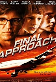 Final Approach (2005) Poster - Movie Forum, Cast, Reviews