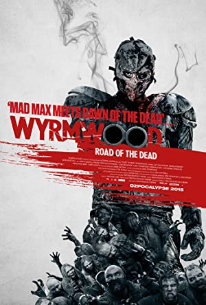 Ölüm Yolu – Wyrmwood: Road of the Dead