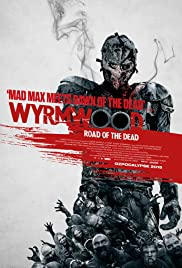 Wyrmwood: Road of the Dead (2014) Poster - Movie Forum, Cast, Reviews