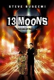 13 Moons(2002) Poster - Movie Forum, Cast, Reviews