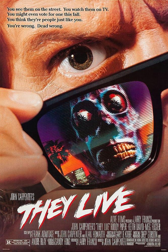 They Live (1988) MV5BMTQ3MjM3ODU1NV5BMl5BanBnXkFtZTgwMjU3NDU2MTE@._V1_SY1000_CR0,0,666,1000_AL_