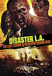 Disaster L.A. (2014) Poster - Movie Forum, Cast, Reviews