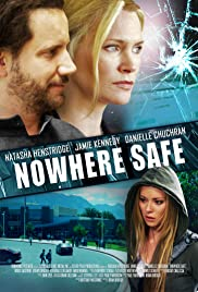 Nowhere Safe (2014) Poster - Movie Forum, Cast, Reviews