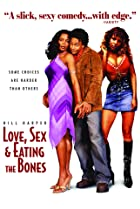 Image of Love, Sex and Eating the Bones