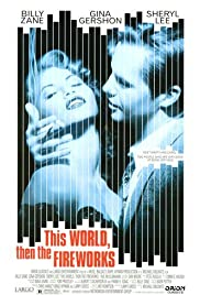 This World, Then the Fireworks (1997) Poster - Movie Forum, Cast, Reviews