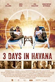 Three Days in Havana (2013) Poster - Movie Forum, Cast, Reviews
