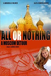 All or Nothing: A Moscow Detour Poster