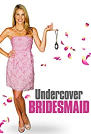Undercover Bridesmaid (2012) Poster - Movie Forum, Cast, Reviews