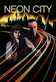 Neon City (1991) Poster - Movie Forum, Cast, Reviews