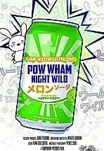 Pow Wham Night Wild