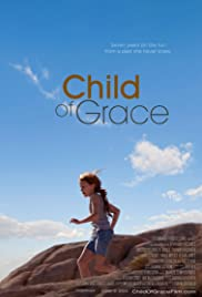 Child of Grace (2014) Poster - Movie Forum, Cast, Reviews