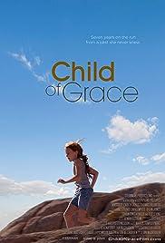 Child of Grace(2014) Poster - Movie Forum, Cast, Reviews