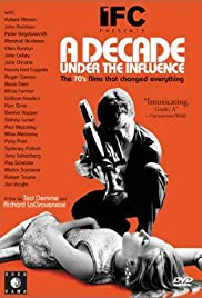 A Decade Under the Influence (2003) Poster - Movie Forum, Cast, Reviews