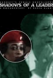 Shadows of a Leader: Qaddafi's Female Bodyguards Poster