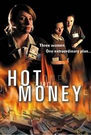 Hot Money(2001) Poster - Movie Forum, Cast, Reviews