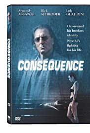Consequence (2003) Poster - Movie Forum, Cast, Reviews