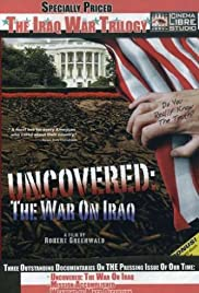 Uncovered: The War on Iraq (2004) Poster - Movie Forum, Cast, Reviews
