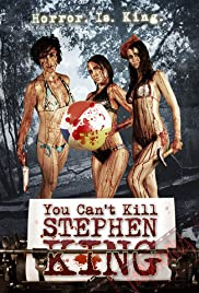You Can't Kill Stephen King(2012) Poster - Movie Forum, Cast, Reviews