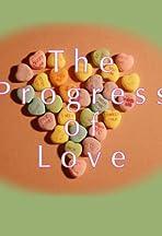 The Progress of Love