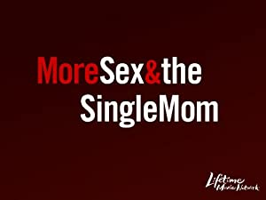 Watch more sex and a single mom