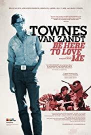 Be Here to Love Me: A Film About Townes Van Zandt (2004) Poster - Movie Forum, Cast, Reviews