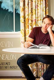 Kevin Nealon: Whelmed, But Not Overly (2012) Poster - TV Show Forum, Cast, Reviews