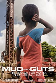 Mud and Guts: The Search for Water in La Gonave, Haiti Poster