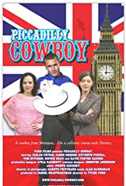 Piccadilly Cowboy (2007) Poster - Movie Forum, Cast, Reviews