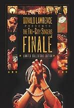 Donald Lawrence Presents the Tri-City Singers Finalé