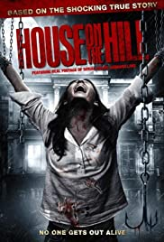 House on the Hill(2012) Poster - Movie Forum, Cast, Reviews