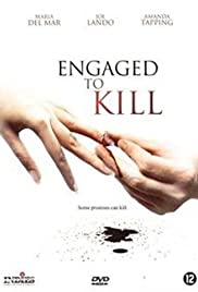 Engaged to Kill (2006) Poster - Movie Forum, Cast, Reviews