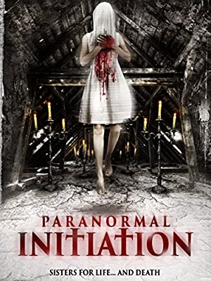 PARANORMAL INITIATION หอผีนรกแตก