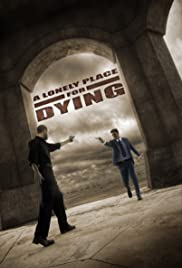 A Lonely Place for Dying (2009) Poster - Movie Forum, Cast, Reviews
