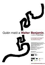Who Killed Walter Benjamin...