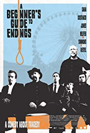 A Beginner's Guide to Endings (2010) Poster - Movie Forum, Cast, Reviews