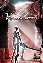 A Vagabond Knight's Tale