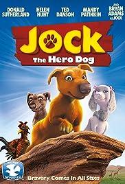 Jock the Hero Dog(2011) Poster - Movie Forum, Cast, Reviews