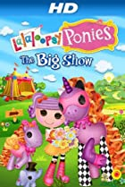 Image of Lalaloopsy Ponies: The Big Show