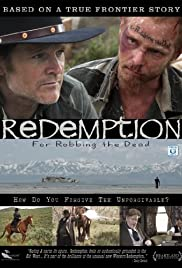 Redemption: For Robbing the Dead (2011) Poster - Movie Forum, Cast, Reviews
