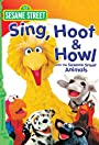 Sesame Street: Sing, Hoot & Howl with the Sesame Street Animals
