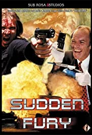 Sudden Fury (1997) Poster - Movie Forum, Cast, Reviews