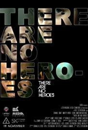 There Are No Heroes Poster