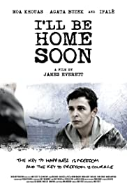 I'll Be Home Soon Poster