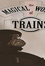 Primary image for The Magical World of Trains